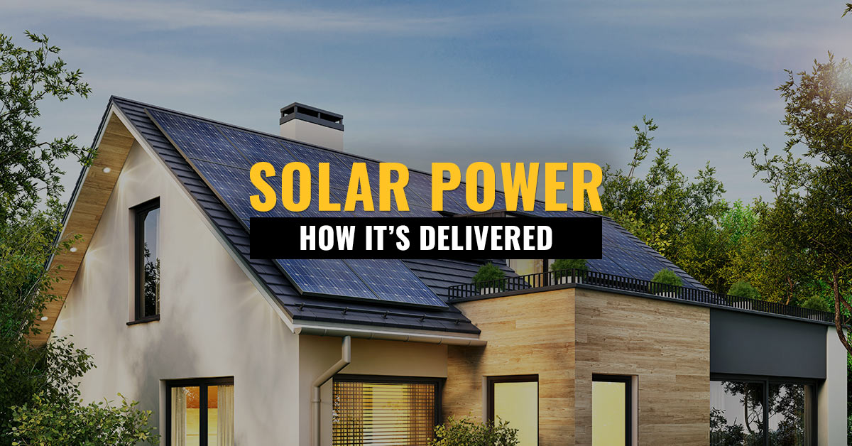 How is Solar Power Delivered