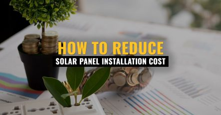 How to Reduce Solar Panel Installation Cost