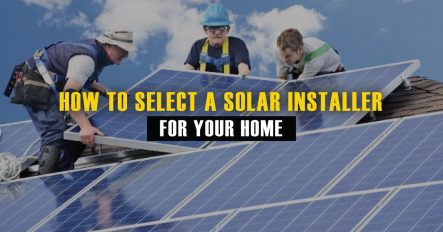 How to Select a Solar Installer for Your Home